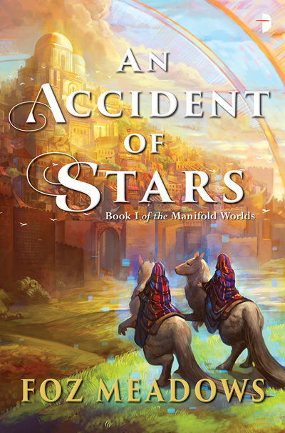 An Accident of Stars by Foz Meadows