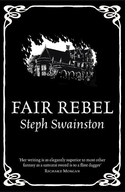 Fair Rebel by Steph Swainston